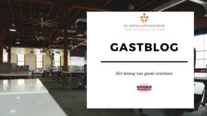 Gastblog: het belang van goede ventilatie